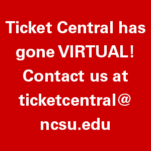 Contact Ticket Central at ticketcentral@ncsu.edu
